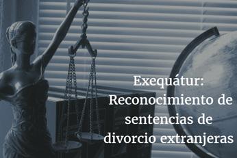 Procedimiento para reconocer sentencias de divorcio extranjeras