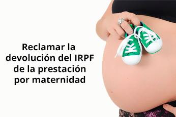 reclamar la devolución del irpf de la prestacion por maternidad