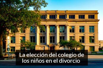 eleccion del colegio de los niños en el divorcio